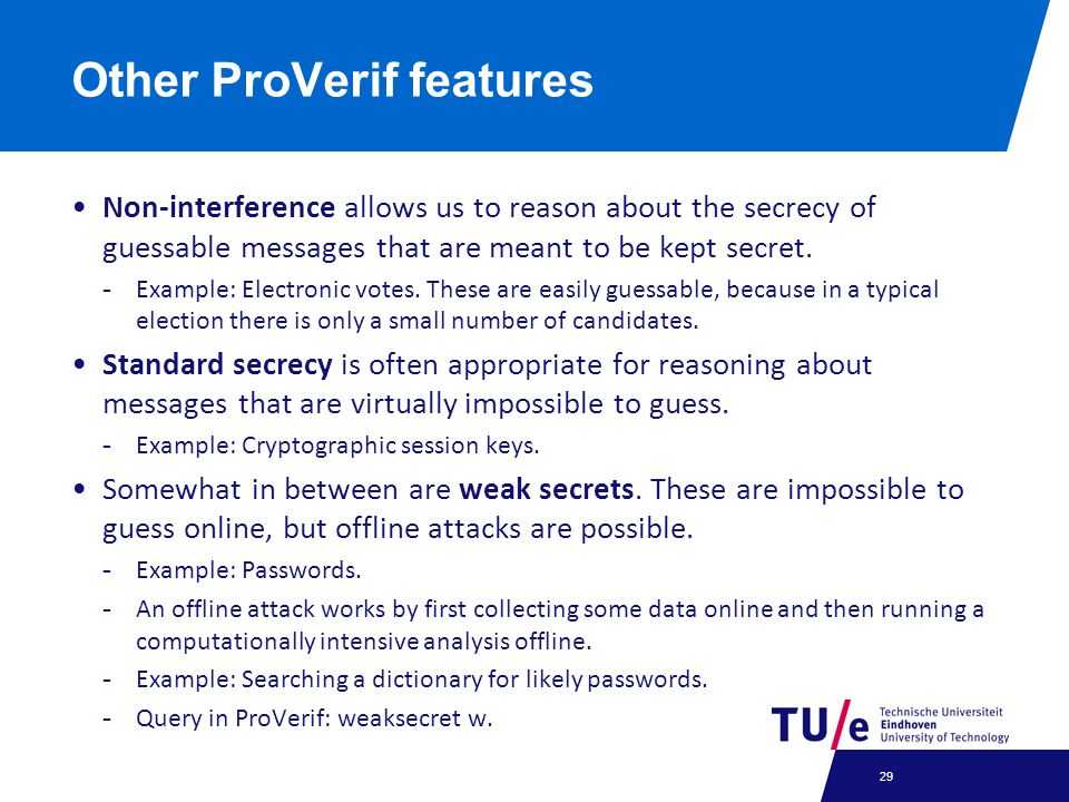 Non-interference allows us to reason about the secrecy of guessable messages that are meant to be kept secret.