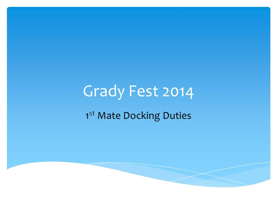 Grady Fest 2014 1 st Mate Docking Duties