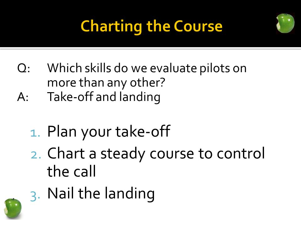 Q:Which skills do we evaluate pilots on more than any other.