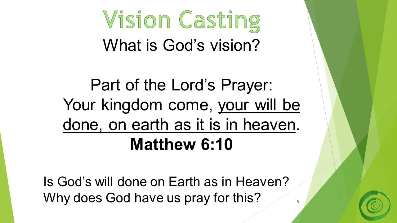 9 What is God's vision.