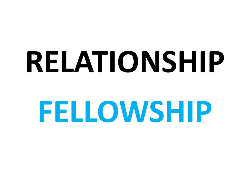 RELATIONSHIP FELLOWSHIP