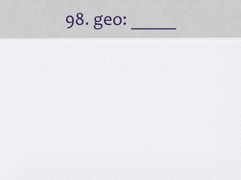 98. geo: _____