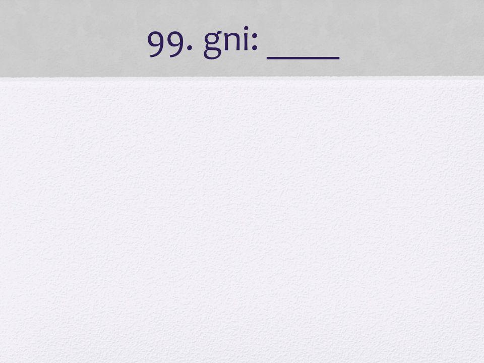 99. gni: ____