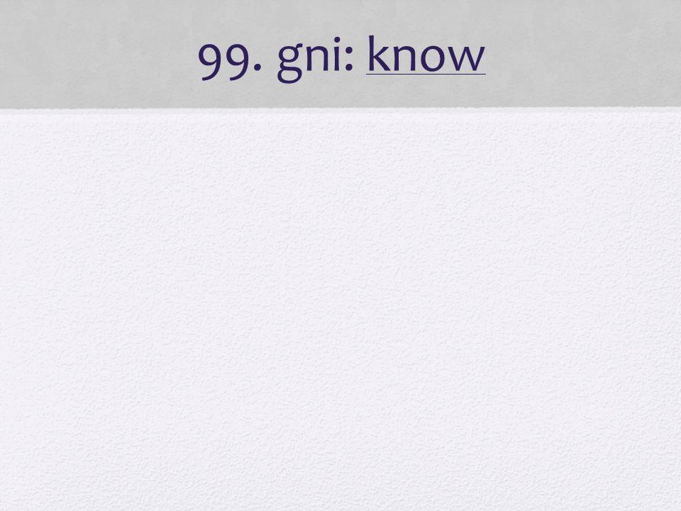 99. gni: know