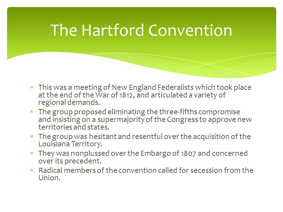  This was a meeting of New England Federalists which took place at the end of the War of 1812, and articulated a variety of regional demands.
