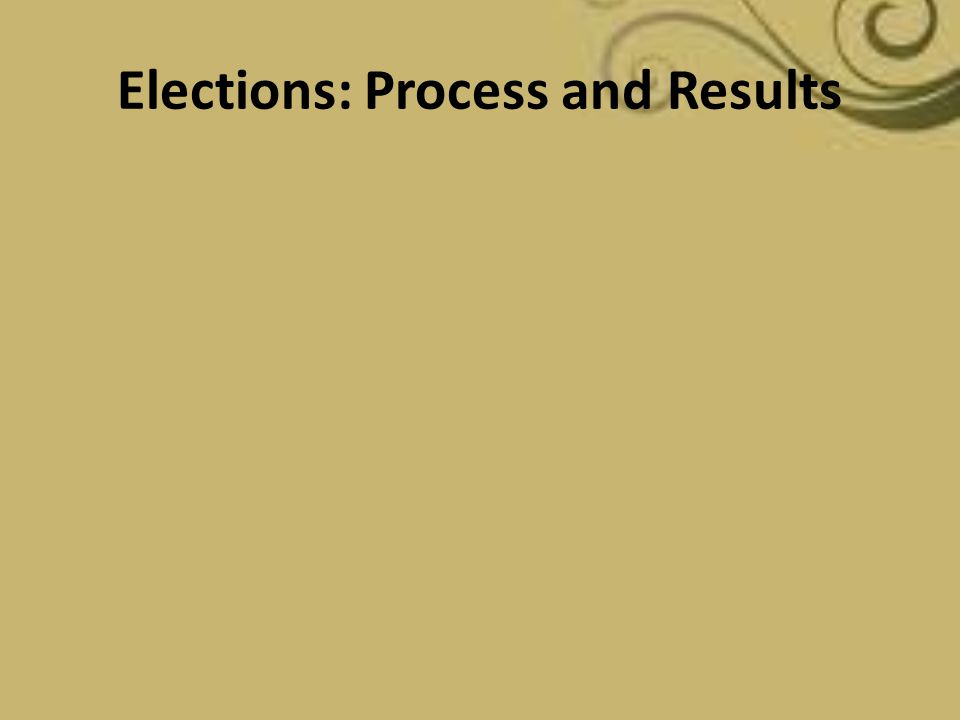 Elections: Process and Results