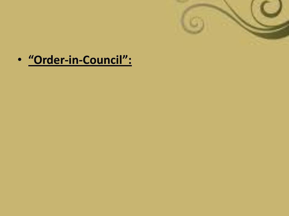 """Order-in-Council"":"