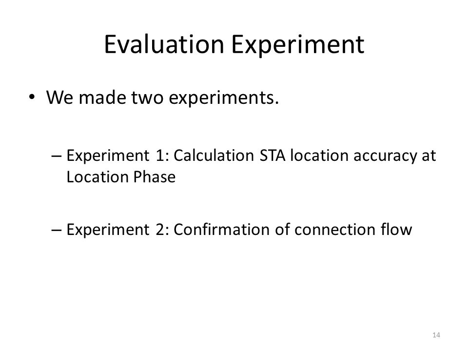 Evaluation Experiment We made two experiments.