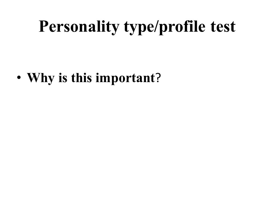 Personality type/profile test Why is this important