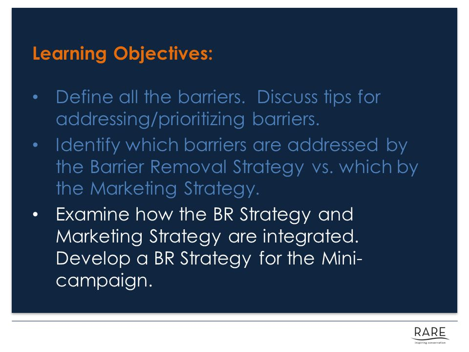 Learning Objectives: Define all the barriers. Discuss tips for addressing/prioritizing barriers.