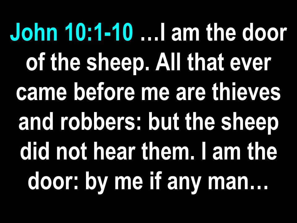 John 10:1-10 …I am the door of the sheep.