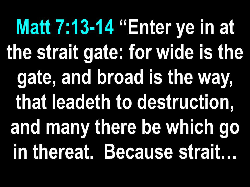 Luke 13:25 When once the master of the house is risen up, and hath shut to the door, and ye begin to stand without, and to knock at the door, saying, Lord, Lord…