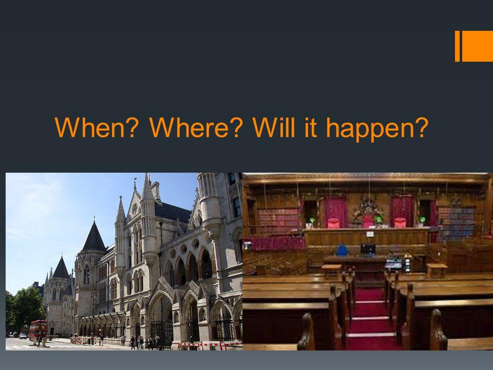 When? Where? Will it happen?