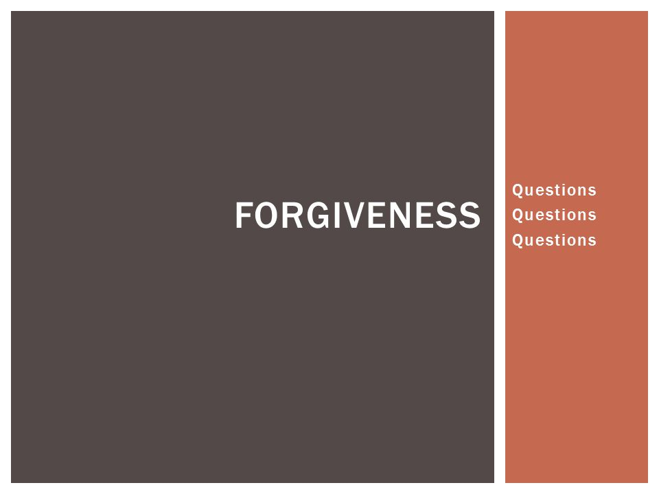 Questions FORGIVENESS