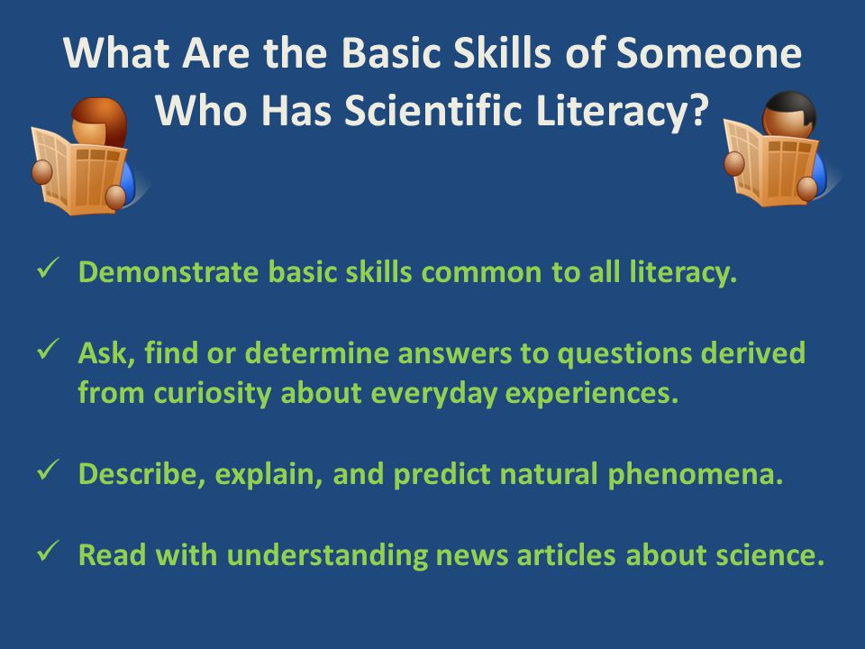 What Are the Basic Skills of Someone Who Has Scientific Literacy.