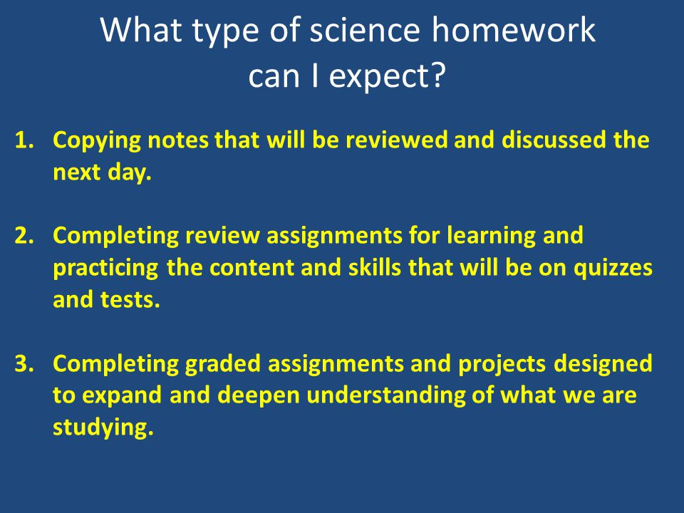 What type of science homework can I expect.
