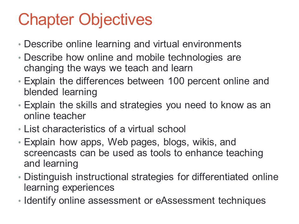 Distance Education Distance education, also called distance learning, and distributed learning, is defined as the delivery of instruction from one location to another A Web-based course (also called an online course or eLearning course) is a course delivered via the Web Online education may be: Synchronous Asynchronous Instructor-led Self-paced Combination Chapter 6: The Changing Face of Education – Teaching Online 3