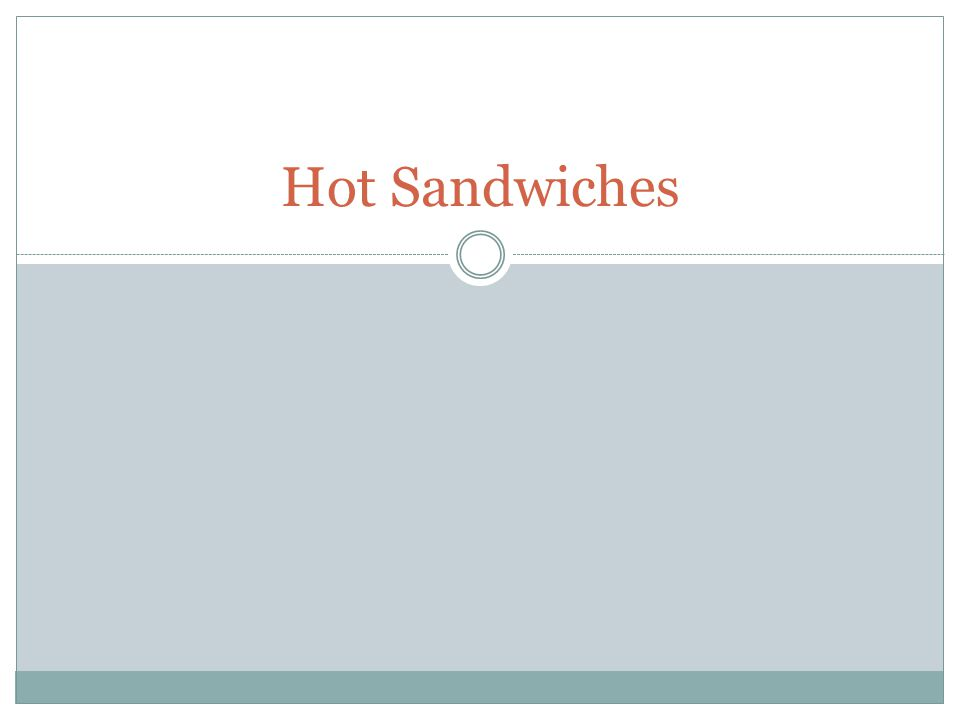 Hot Sandwiches