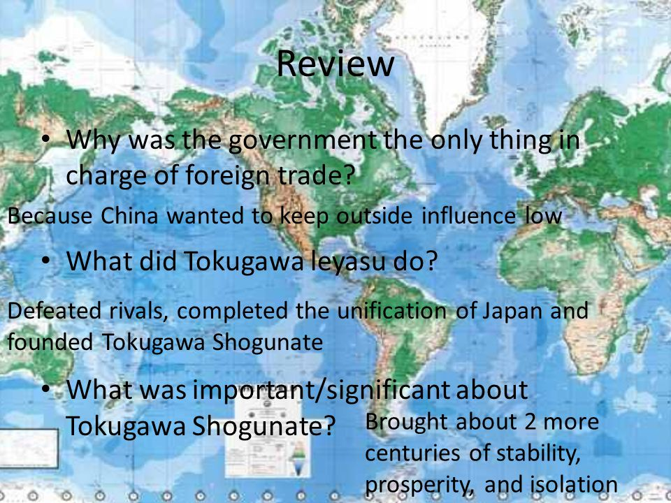 Review Why was the government the only thing in charge of foreign trade? What did Tokugawa leyasu do? What was important/significant about Tokugawa Sh