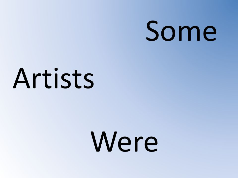 Some Artists Were