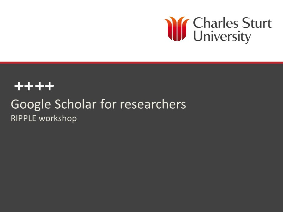 DIVISION OF LIBRARY SERVICES Google Scholar for researchers RIPPLE workshop