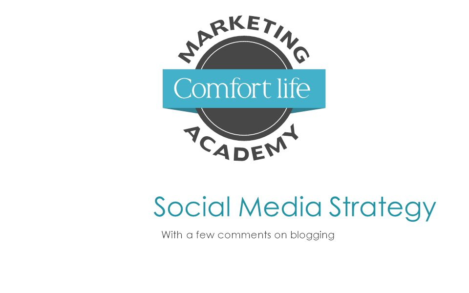 Social Media Strategy With a few comments on blogging