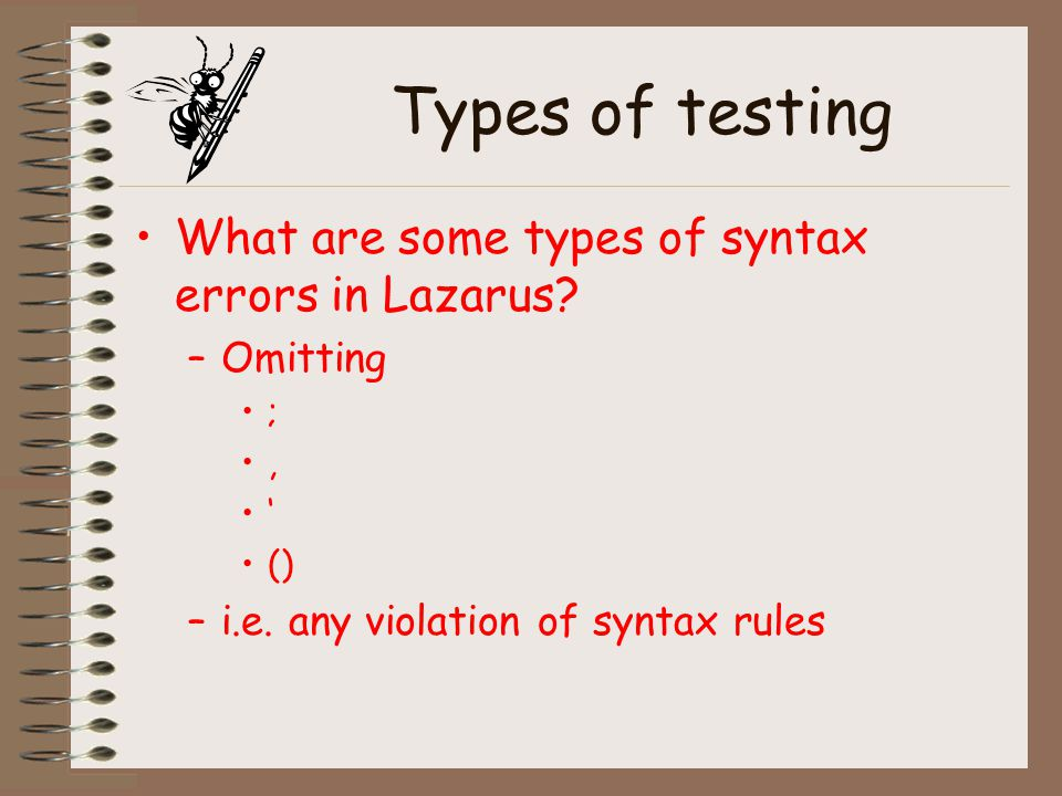 Computer Testing Computer testing involves the following steps: –Compile the program.