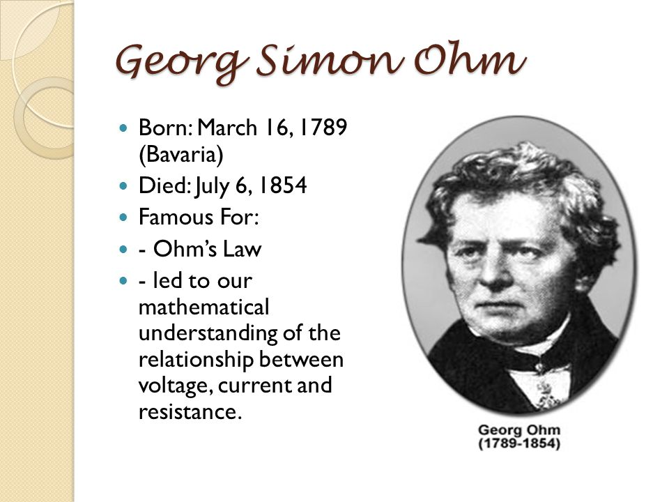 Ohm's Law The fundamental importance of Georg Ohm is that he is the first person to truly define the relationship between voltage, resistance and current in mathematical terms.