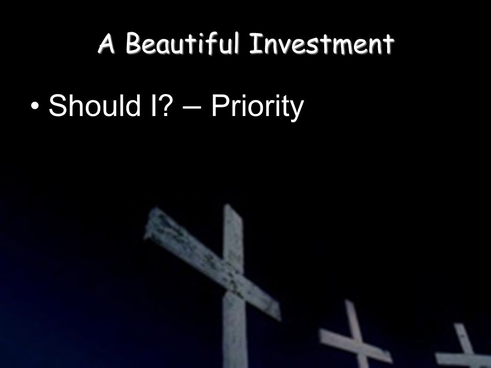 A Beautiful Investment Should I – Priority