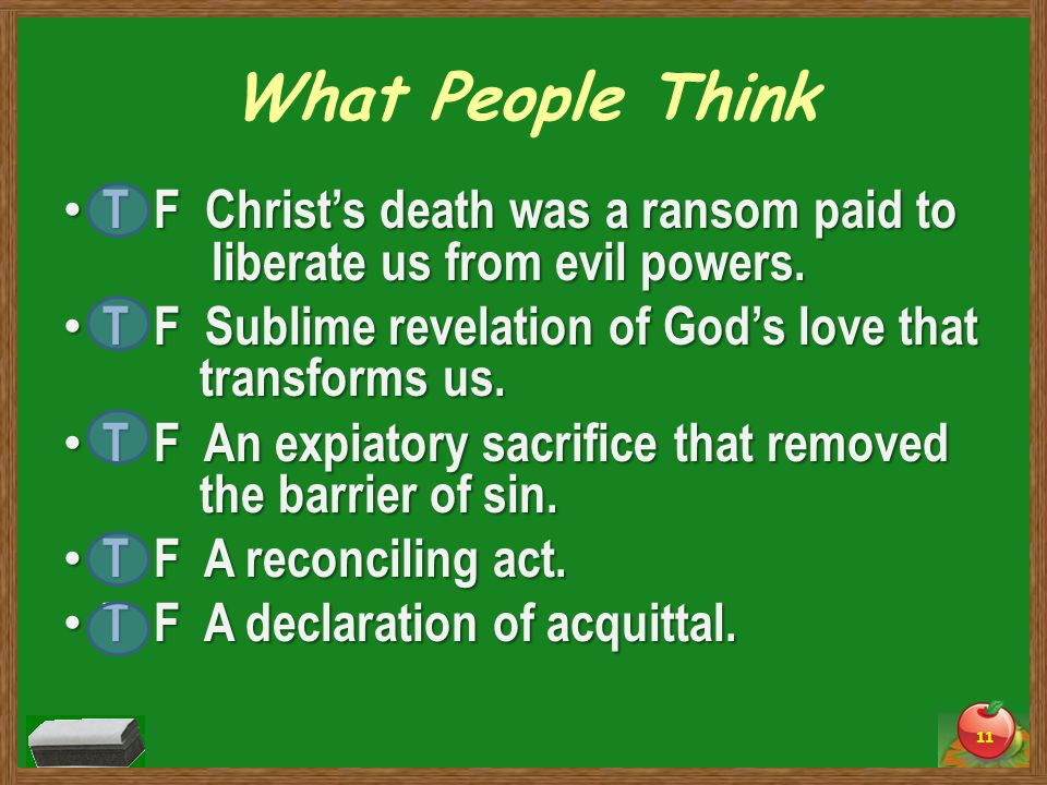 What People Think T F Christ's death was a ransom paid to liberate us from evil powers.