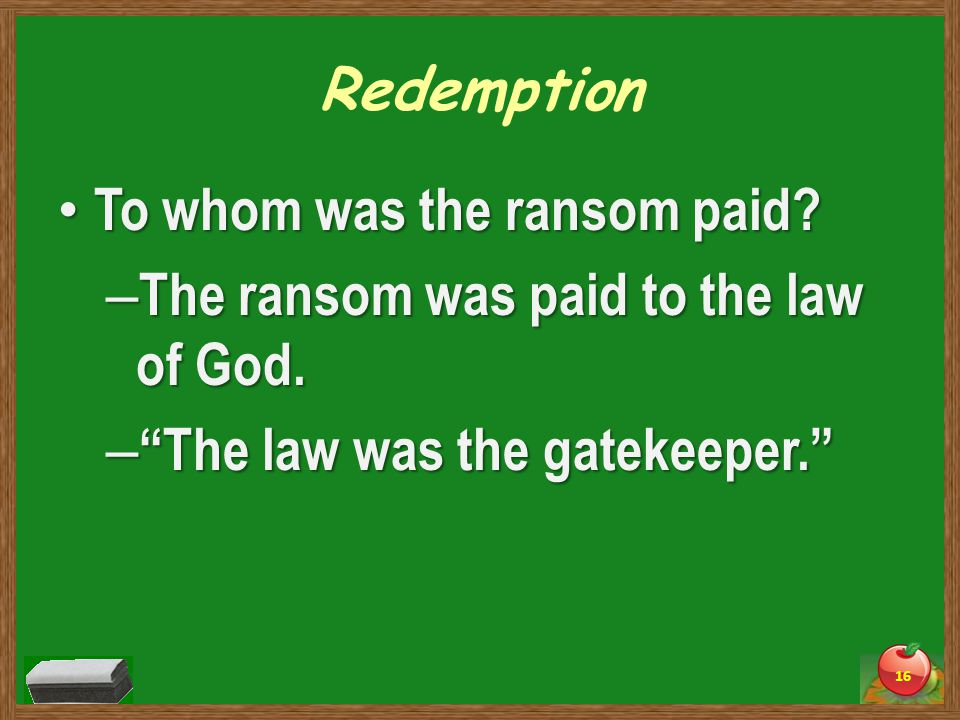 Redemption To whom was the ransom paid. To whom was the ransom paid.