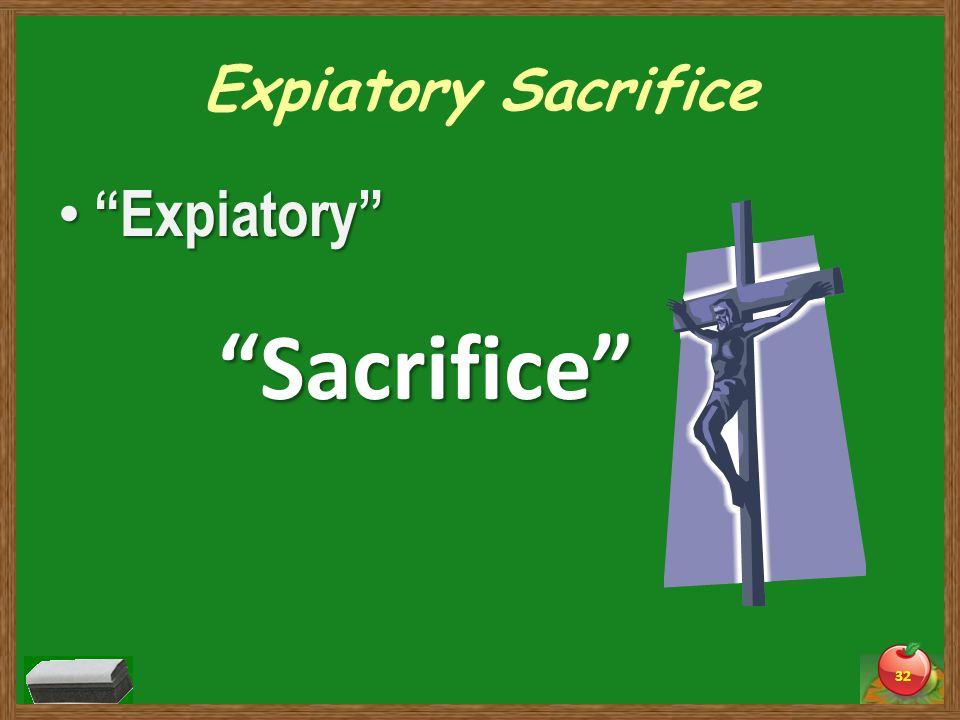 Expiatory Sacrifice Expiatory Expiatory 32 Sacrifice