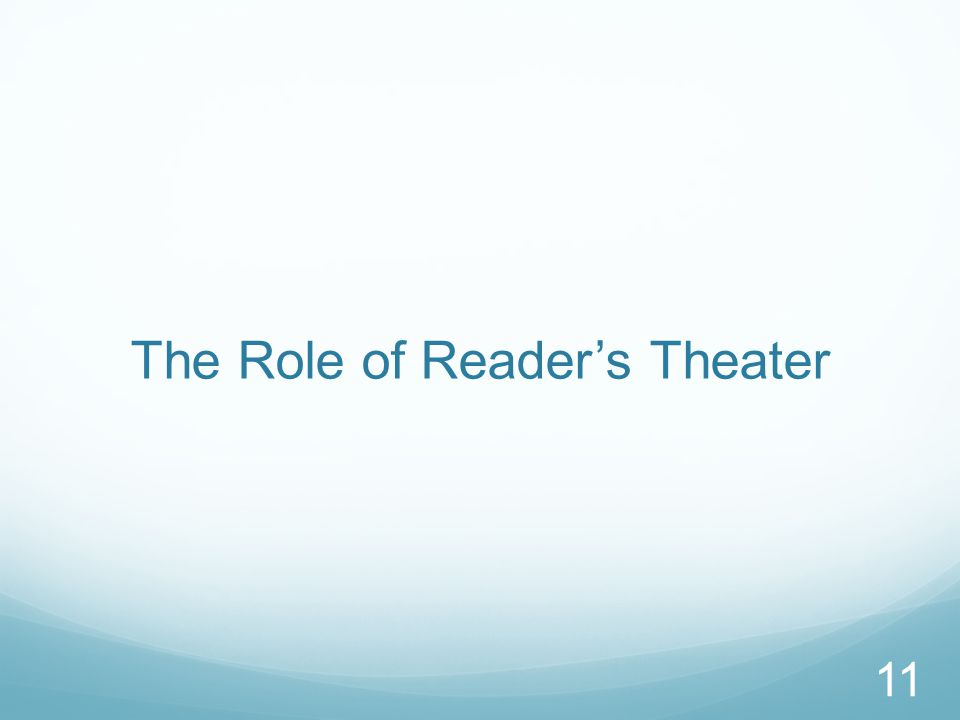 The Role of Reader's Theater 11