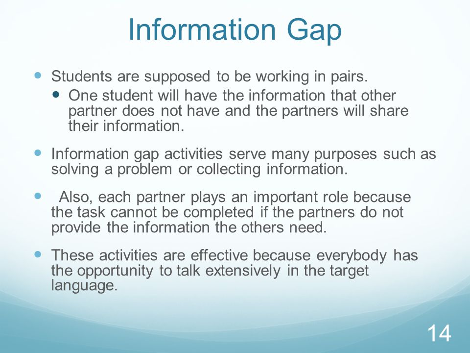 Information Gap Students are supposed to be working in pairs.