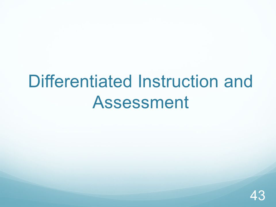Differentiated Instruction and Assessment 43