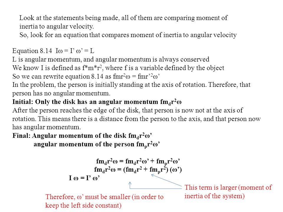 Look at the statements being made, all of them are comparing moment of inertia to angular velocity. So, look for an equation that compares moment of i
