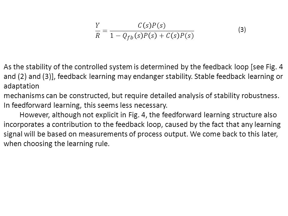 (3) As the stability of the controlled system is determined by the feedback loop [see Fig.