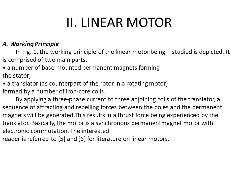 II. LINEAR MOTOR A. Working Principle In Fig.