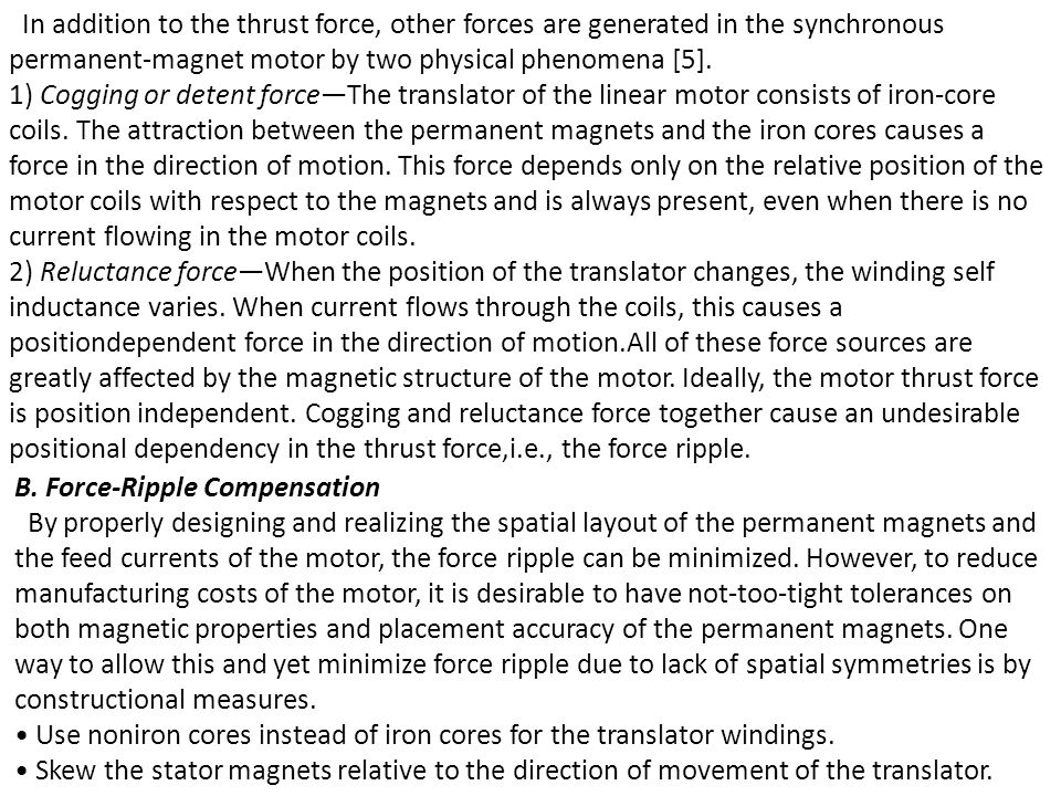 In addition to the thrust force, other forces are generated in the synchronous permanent-magnet motor by two physical phenomena [5].
