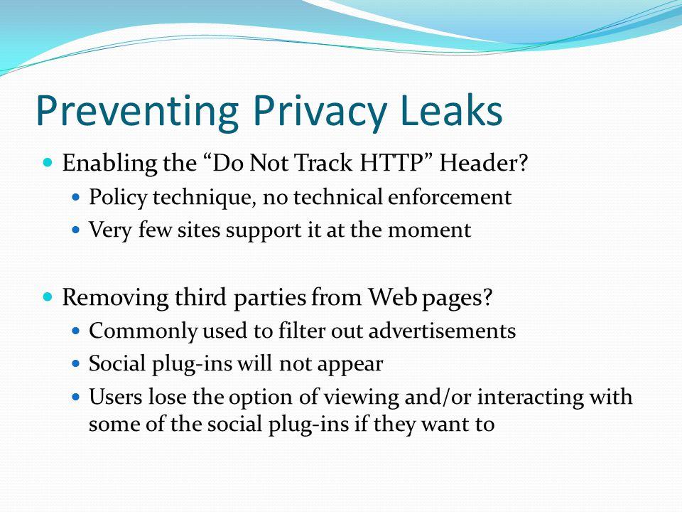 Preventing Privacy Leaks Enabling the Do Not Track HTTP Header.
