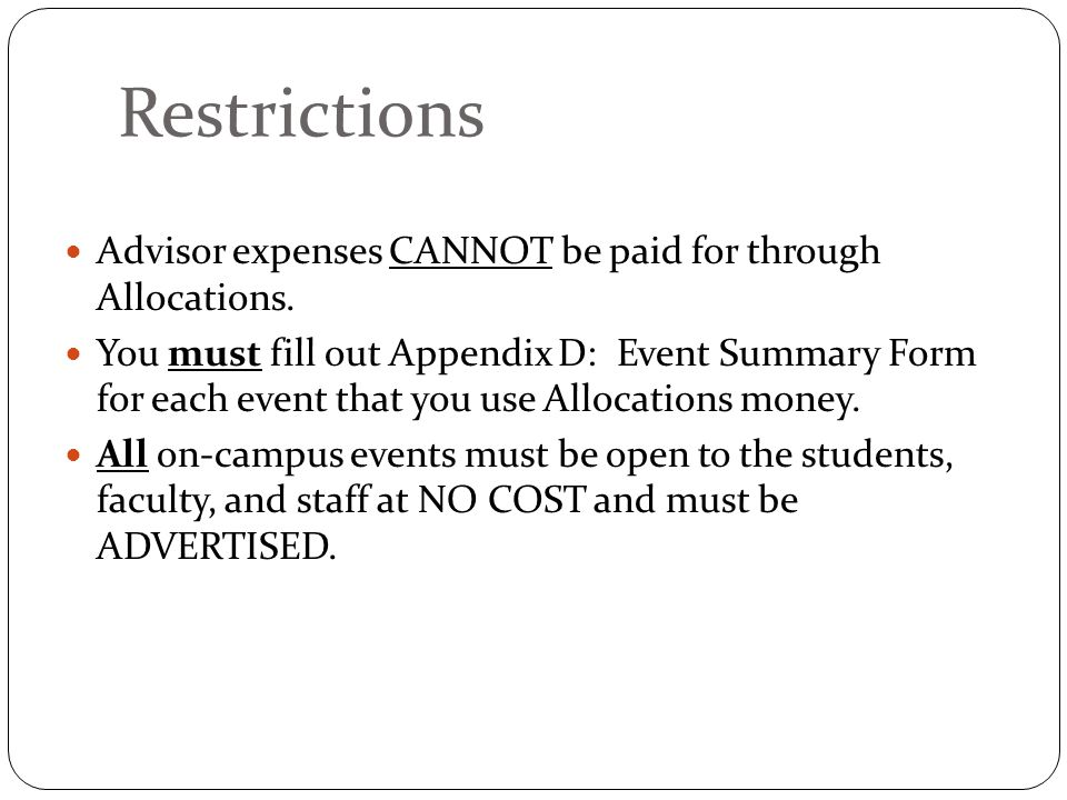 Restrictions Advisor expenses CANNOT be paid for through Allocations.