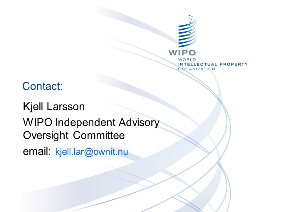 Kjell Larsson WIPO Independent Advisory Oversight Committee email: kjell.lar@ownit.nu Contact: