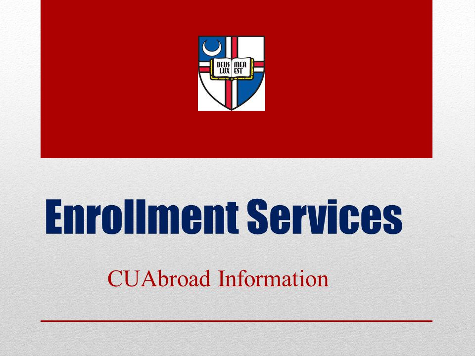 Enrollment Services CUAbroad Information