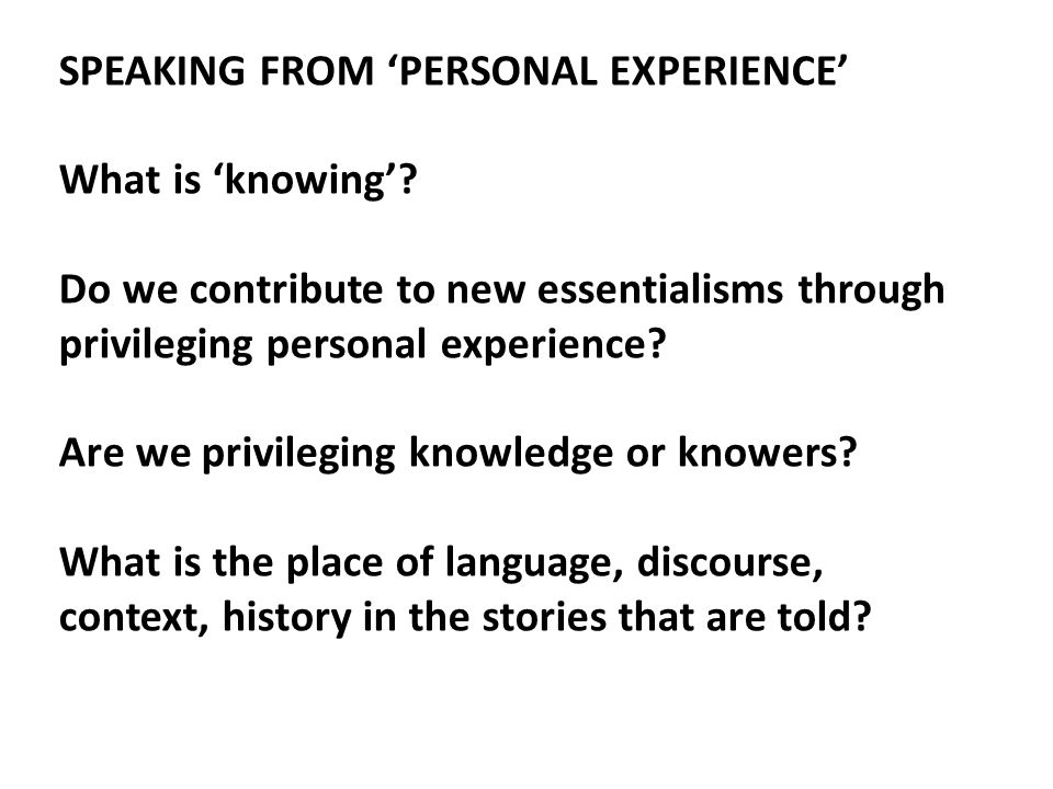 SPEAKING FROM 'PERSONAL EXPERIENCE' What is 'knowing'.
