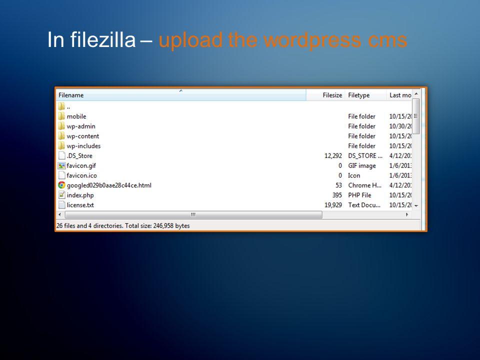 In filezilla – upload the wordpress cms