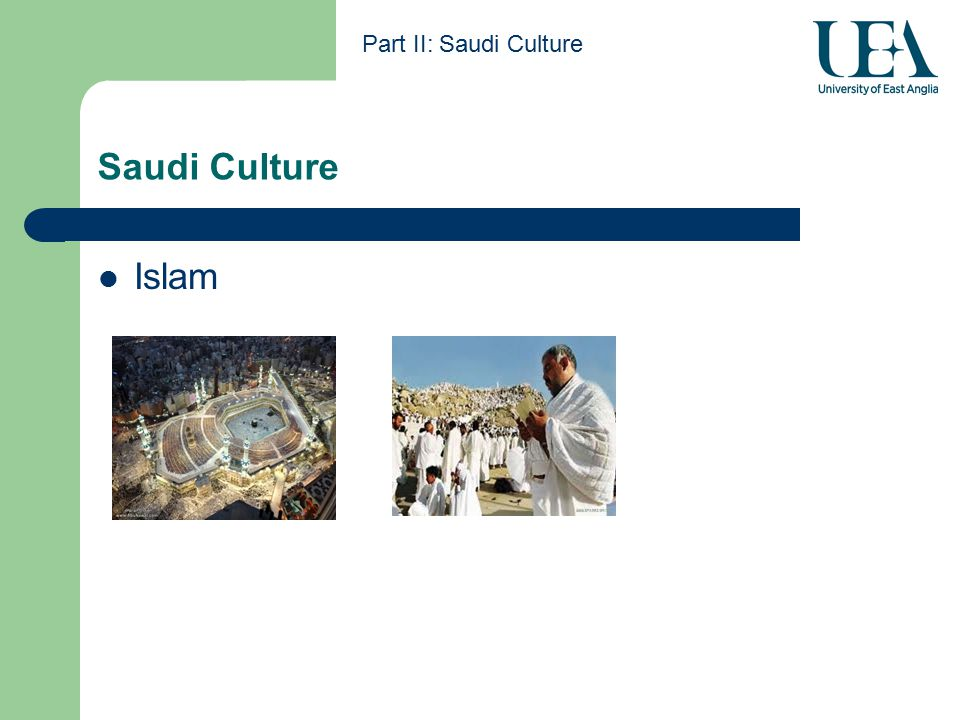 Saudi Culture Part II: Saudi Culture Islam