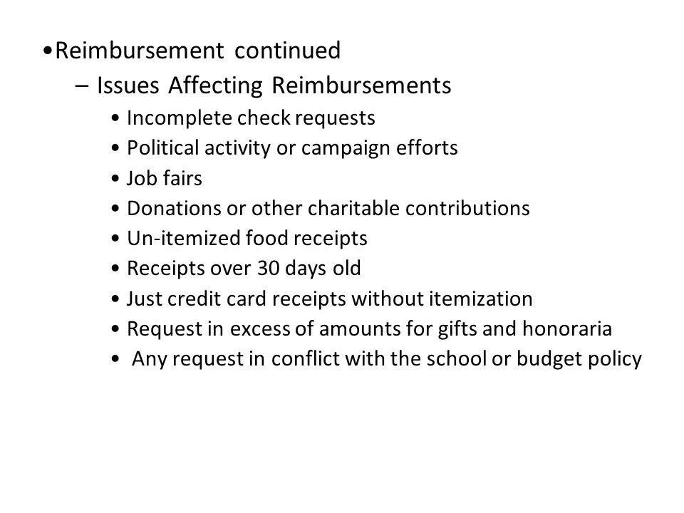Reimbursement Guidelines Reimbursement Requests –Submit reimbursement requests within 30 days of bill (notify treasurer in advance if there will be a