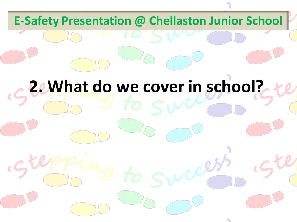 2. What do we cover in school?