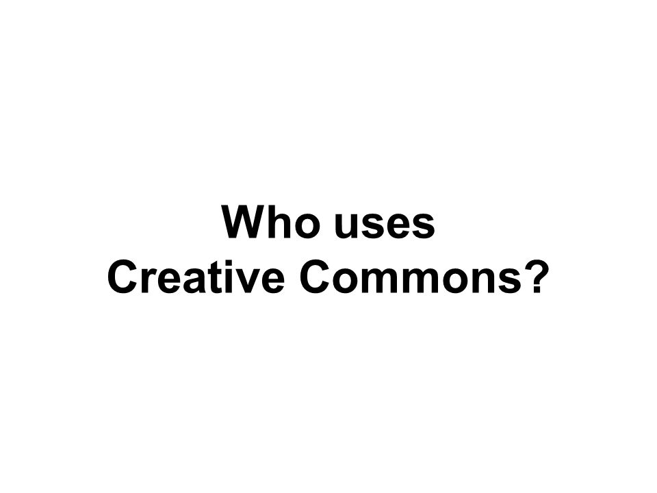 Who uses Creative Commons