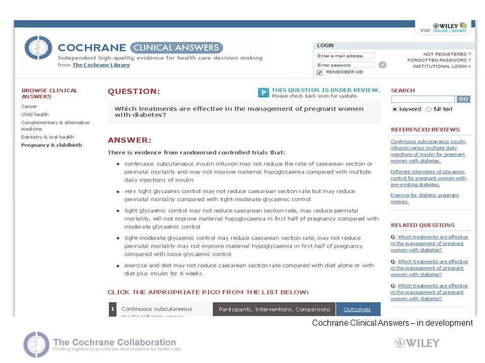 Cochrane Clinical Answers – in development